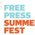 Free Press Summer Fest Is Coming, And Here's Why I Can't Wait